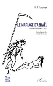 Maxime-Féri Farzaneh - Le mariage d'Azraël - Ou la jeune fille et la mort.