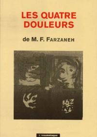 Maxime-Féri Farzaneh - Les quatre douleurs.