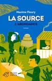 Maxime Fleury - La source Tome 2 : Abondance.