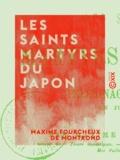 Maxime Fourcheux Montrond (de) - Les Saints martyrs du Japon - Pèlerinage à Rome en juin 1862.