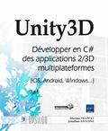 Maxime Frappat et Jonathan Antoine - Unity3D - Développer en C# des applications 2/3D multiplateformes (iOS, Android, Windows...).