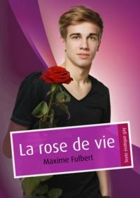 Maxime Fulbert - La rose de vie (pulp gay).