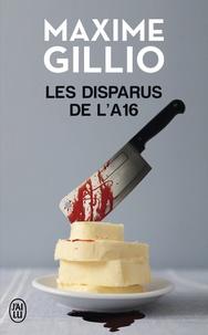 Maxime Gillio - Les disparus de l'A16.