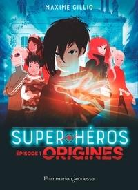 Obtenir un eBook Super-héros Tome 1 par Maxime Gillio PDF in French