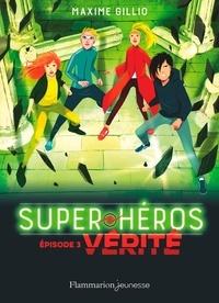 Maxime Gillio - Super-héros Tome 3 : Vérité.