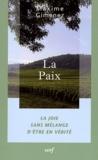 Maxime Gimenez - La Paix - La joie sans mélange d'être en vérité.