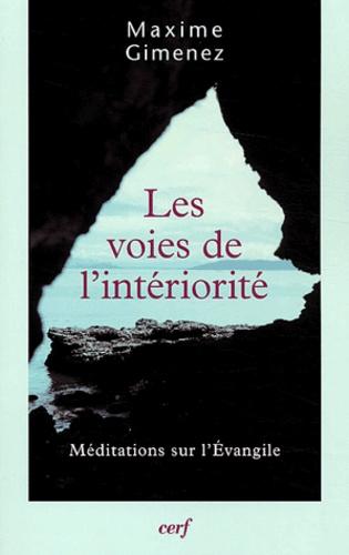 Maxime Gimenez - Les voies de l'intériorité - Méditations sur l'Evangile.
