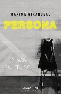 Maxime Girardeau - Persona - Je sais qui tu es.