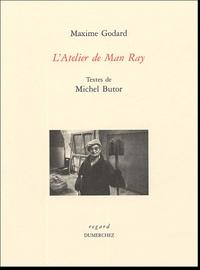 Maxime Godard et Michel Butor - L'atelier de Man Ray.