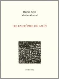 Maxime Godard et Michel Butor - Les fantômes de Laon.