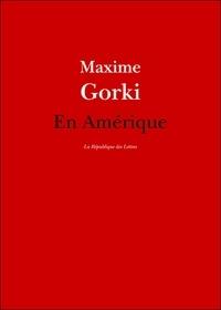 Maxime Gorki - En Amérique.