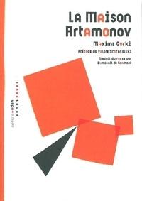 Maxime Gorki - La maison Artamonov.