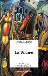Maxime Gorki - Les Barbares.
