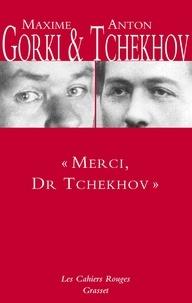 Maxime Gorki et Anton Tchekhov - Merci, Dr Tchekhov.