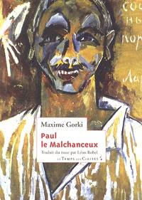 Maxime Gorki - Paul le Malchanceux.