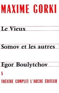 Maxime Gorki - THEATRE COMPLET. - Tome 5.