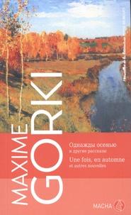 Maxime Gorki - Une fois, en automne ; Caïn et Artème ; Un étrange compagnon ; Les fermoirs d'argent.