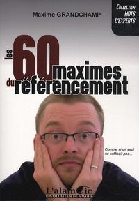 Maxime Grandchamp - Les 60 maximes du référencement.