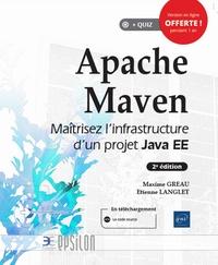 Maxime Gréau et Etienne Langlet - Apache Maven - Maîtrisez l'infrastructure d'un projet Java EE.