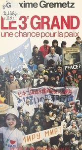 Maxime Gremetz - Le 3e grand - Une chance pour la paix.