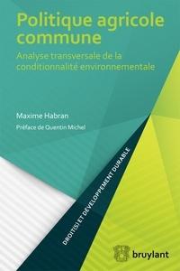 Politique agricole commune- Analyse transversale de la conditionnalité environnementale - Maxime Habran |