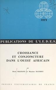 Maxime Haubert et Boris Maldant - Croissance et conjoncture dans l'Ouest africain.