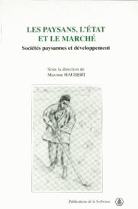Maxime Haubert - Les paysans, l'État et le marché - Sociétés paysannes et développement, [colloque, Chantilly, 20-23 février 1996.