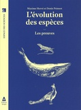 Maxime Hervé et Denis Poinsot - L'évolution des espèces - Les preuves.