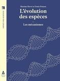 Maxime Hervé et Denis Poinsot - L'évolution des espèces - Les mécanismes.