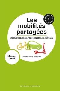 Les mobilités partagées- Régulation politique et capitalisme urbain - Maxime Huré pdf epub