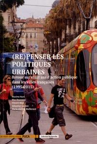 Maxime Huré et Max Rousseau - (Re)penser les politiques urbaines - Retour sur vingt ans d'action publique dans les villes françaises (1995-2015).
