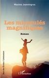 Maxime Jeanningros - Les Miraculés magnifiques.