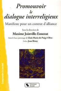 Promouvoir le dialogue interreligieux- Manifeste pour un contrat d'alliance - Maxime Joinville-Ennezat |