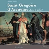 Histoiresdenlire.be Saint Grégoire d'Arménie, patron de Tallard - Sur les traces d'un évêque d'Arménie évangélisateur des Alpes Image