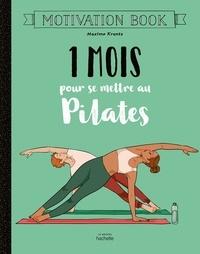 Maxime Krantz - 1 mois pour se mettre au pilates.