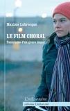 Maxime Labrecque - Le film choral - Panorama d'un genre impur.