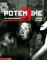 Maxime Lachaud - Potemkine et le cinéma halluciné - Une aventure du DVD en France.