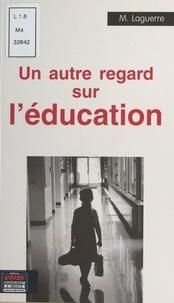 Maxime Laguerre - Un autre regard sur l'éducation.