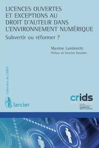 Licences ouvertes et exceptions au droit dauteur dans lenvironnement numérique - Subvertir ou réformer ?.pdf