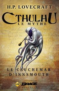 Maxime le Dain et H.P. Lovecraft - Le Cauchemar d'Innsmouth.