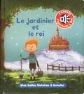 Maxime Lebrun - Le jardinier et le roi.