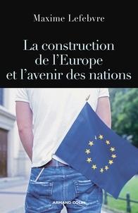 Maxime Lefebvre - La construction de l'Europe et l'avenir des nations.