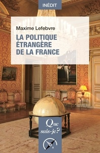 Maxime Lefebvre - La politique étrangère de la France.