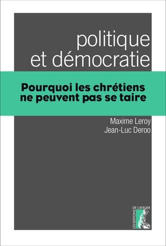 Politique et démocratie. Pourquoi les chrétiens ne peuvent pas se taire