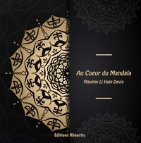 Téléchargements Epub pour ebooks Au coeur du mandala 9791035400316 par Maxime Li Ham Devis