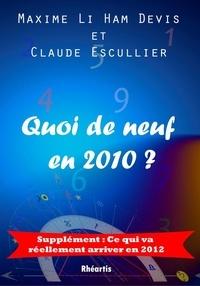 Maxime Li Ham Devis et Claude Esculier - Quoi de neuf en 2010 ?.