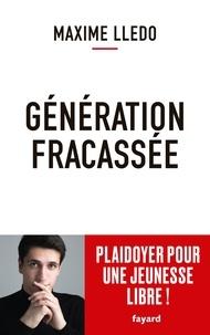 Maxime Lledo - Génération fracassée - Plaidoyer pour une jeunesse libre !.