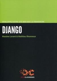 Maxime Lorant et Mathieu Xhonneux - Développez votre site web avec le framework Django.