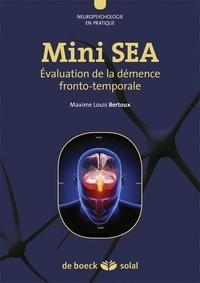 Maxime-Louis Bertoux - Mini-SEA - Evaluation de la démence fronto-temporale.
