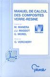 Maxime Manéra et Jean-Jacques Massot - Manuel de calcul des composites verre-résine.